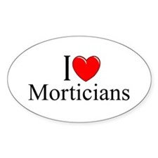 """""""I Love Morticians"""" Oval Decal"""