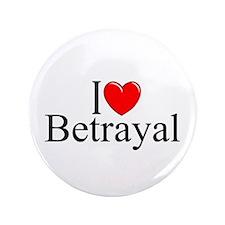"""""""I Love Betrayal"""" 3.5"""" Button"""