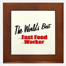 """""""The World's Best Fast Food Worker"""" Framed Tile"""