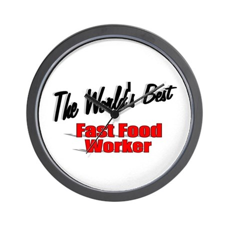 """""""The World's Best Fast Food Worker"""" Wall Clock"""