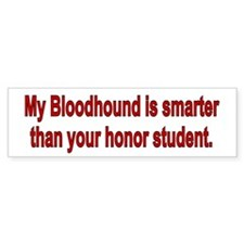 Bloodhound is Smarter Bumper Bumper Sticker