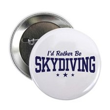 """I'd Rather be Skydiving 2.25"""" Button"""