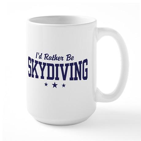 I'd Rather be Skydiving Large Mug