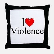 """I Love Violence"" Throw Pillow"