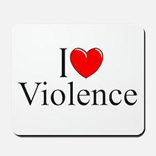 """""""I Love Violence"""" Mousepad"""