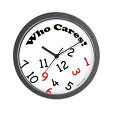 """Who Cares!"" Novelty Wall Clock"