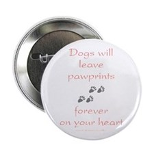 """Dog Pawprints On The Heart 2.25"""" Button"""