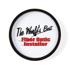 """""""The World's Best Fiber Optic Installer"""" Wall Cloc"""