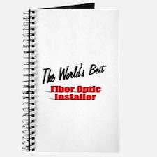 """""""The World's Best Fiber Optic Installer"""" Journal"""