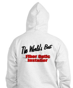 """The World's Best Fiber Optic Installer"" Hoodie"
