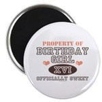 Property Of 16th Birthday Girl Magnet