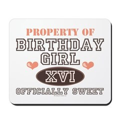 Property Of 16th Birthday Girl Mousepad