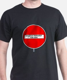 Massage Therapist for Hire T-Shirt