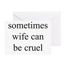 """""""Sometimes Wife Can Be Cruel"""" Greeting Card"""