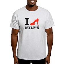 I love MILF'S T-Shirt