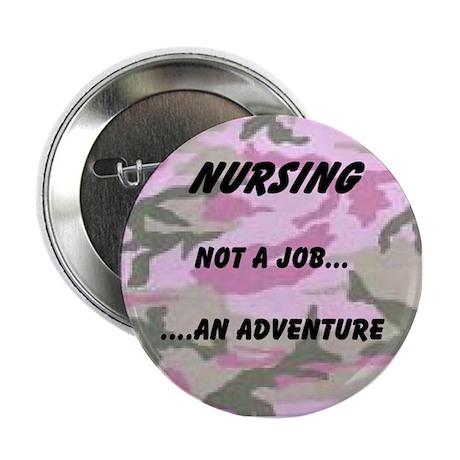 """Nursing...an adventure 2.25"""" Button"""