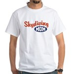 Skydiving Mom White T-Shirt