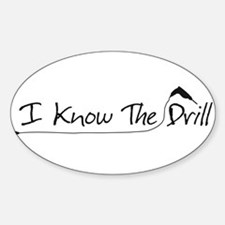 I Know the Drill Oval Decal