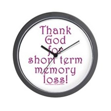 Thank God for short term memory loss! Wall Clock