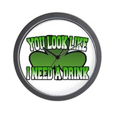 You Look Like I Need a Drink Wall Clock