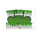 You Look Like I Need a Drink Mini Poster Print