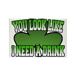 You Look Like I Need a Drink Rectangle Magnet (10