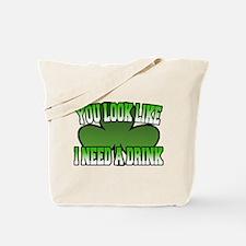 You Look Like I Need a Drink Tote Bag