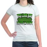 You Look Like I Need a Drink Jr. Ringer T-Shirt