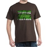 You Look Like I Need a Drink Dark T-Shirt