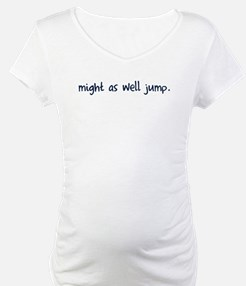Might As Well Jump Shirt