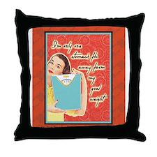 Throw Pillow - I'm just one stomach flu away