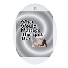 What Would Massage Therapist Oval Ornament