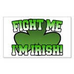 Fight Me I'm Irish Rectangle Sticker