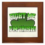 Fight Me I'm Irish Framed Tile