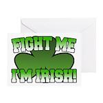 Fight Me I'm Irish Greeting Card