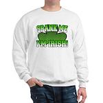 Spank Me I'm Irish Sweatshirt