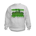 Kiss My Ass It's Irish Kids Sweatshirt
