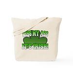 Kiss My Ass It's Irish Tote Bag
