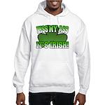 Kiss My Ass It's Irish Hooded Sweatshirt
