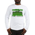 Kiss My Ass It's Irish Long Sleeve T-Shirt