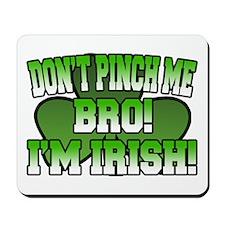 Don't Pinch Me Bro Mousepad