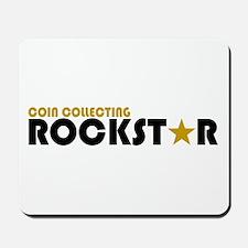 Coin Collecting Rockstar 2 Mousepad