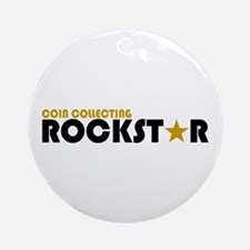 Coin Collecting Rockstar 2 Ornament (Round)