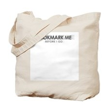 """Bookmark Me Before I Go"" Tote Bag"