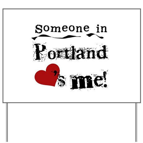 Portland Loves Me Yard Sign