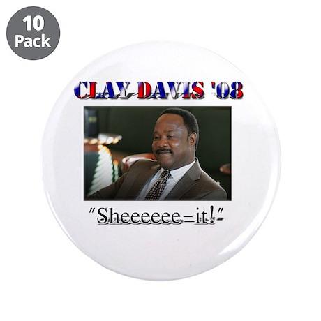 "Clay Davis '08 3.5"" Button (10 pack)"