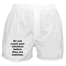 Cute Do not count your chickens before they are hatched Boxer Shorts