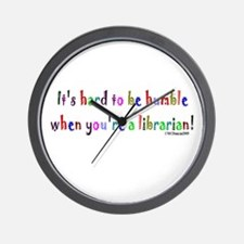 It's hard to be humble when y Wall Clock