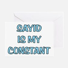 Sayid is my Constant Greeting Card