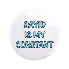 """Sayid is my Constant 3.5"""" Button"""